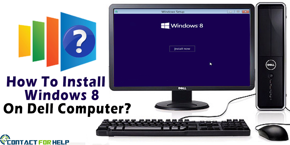 How To Install window 8 on dell computer