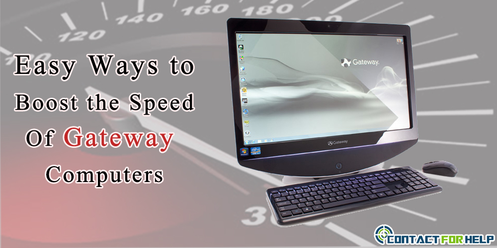 Easy Ways to Boost the Speed of Gateway Computers