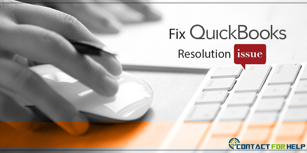 Fix the QuickBooks Resolution Issue