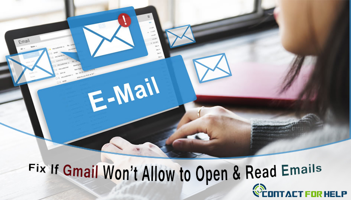 Gmail Won't Allow to Open & Read Emails