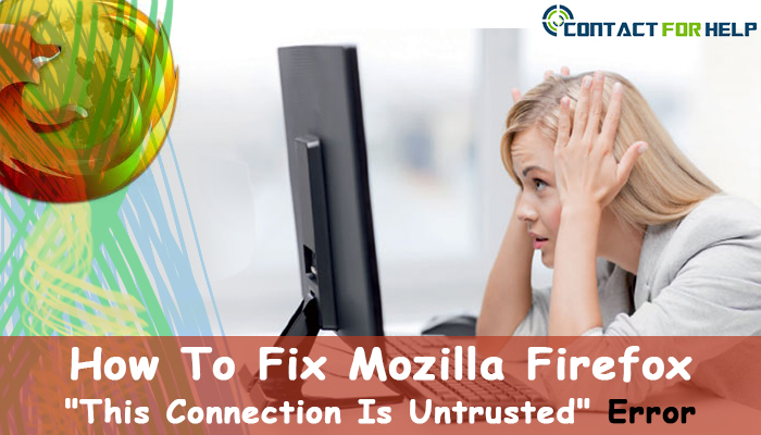 "How to Fix Mozilla Firefox ""This Connection Is Untrusted"" Error"
