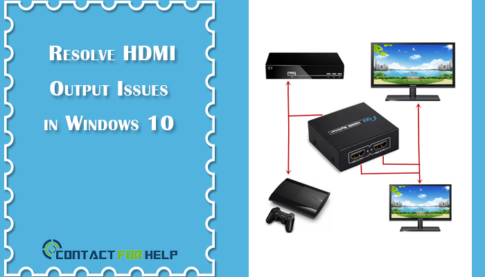Resolve HDMI Output Issues in Windows 10