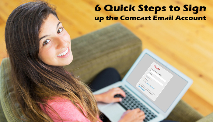 6 Quick Steps to Sign up the Comcast Email Account