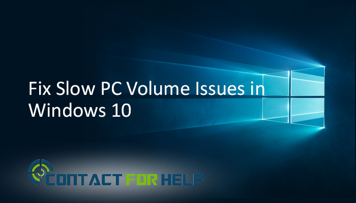Fixing Slow PC Volume Issue in Windows 10