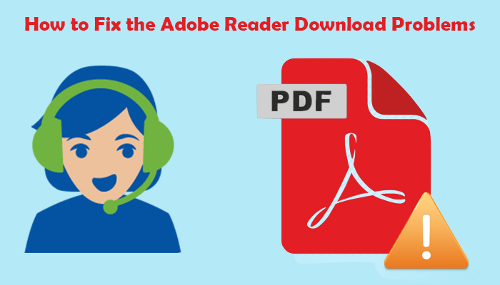 How to Fix the Adobe Reader Download Problems