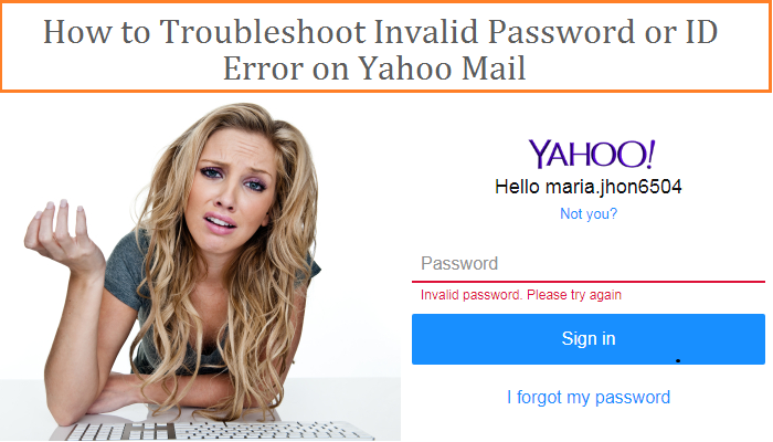 """How to Troubleshoot """"Invalid Password or ID"""" Error on Yahoo Mail"""