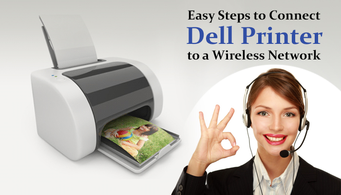 Easy steps to connect Dell Printer to a wireless network