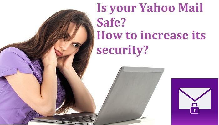 Is your Yahoo Mail Safe How to increase its security