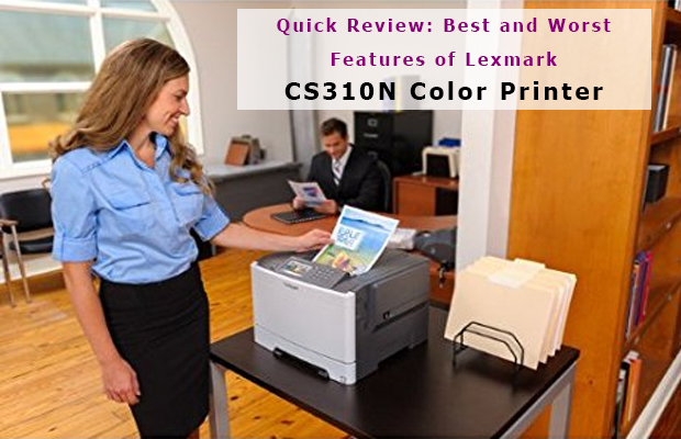 Best and Worst Features of Lexmark CS310N Color Printer