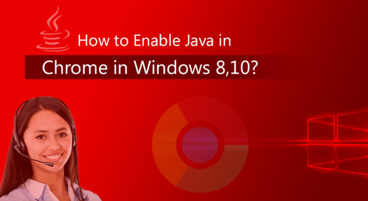 How to enable Java in chrome in Windows 8,10