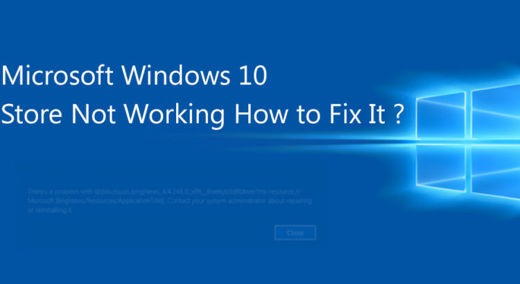 How to Fix If Microsoft Windows 10 Store Not Working | Instant