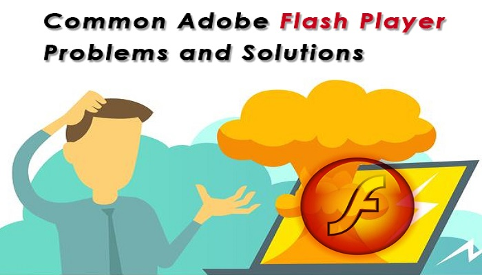 Common Adobe Flash Player Problems and Solutions