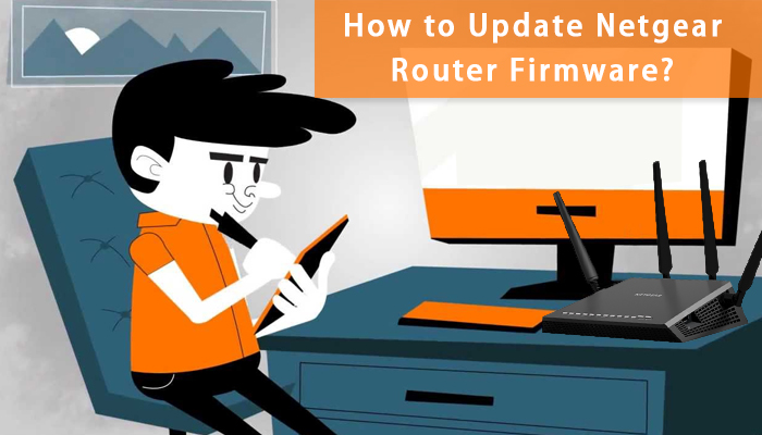 How to Update Netgear Router Firmware? | Instant Customer Support