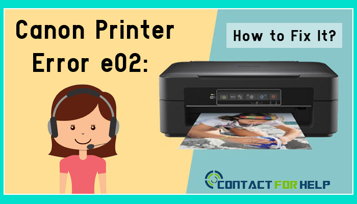Canon Printer error e02- How to fix it-