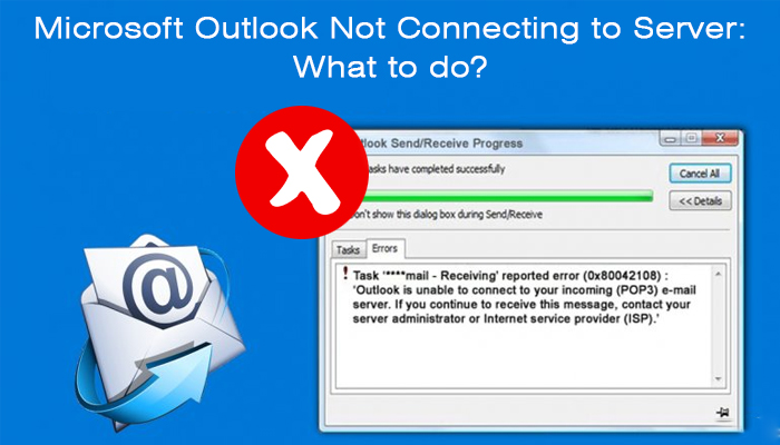 Microsoft Outlook not Connecting to Server- What to do-