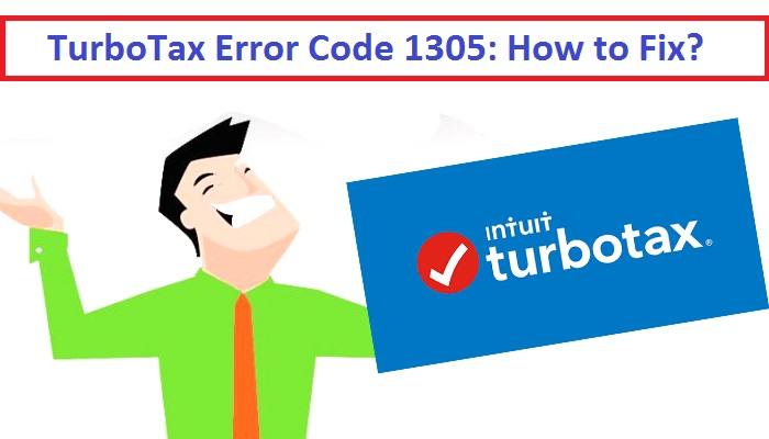 TurboTax Error Code 1305: How to Fix? | Instant Customer Support