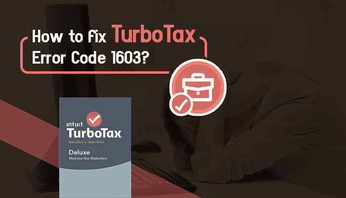 How to fix TurboTax Error Code 1603-